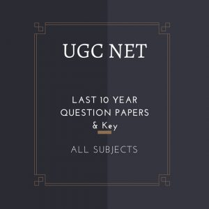UGC NET Previous 10 Year Question papers and Key- All subjects