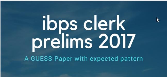IBPS Clerk Prelims 2017 Guess paper
