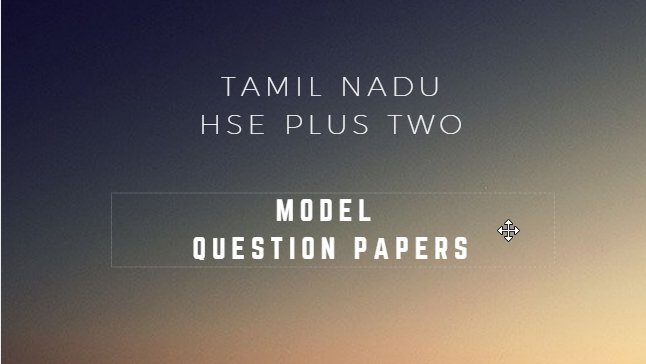 Tamilnadu 12th Model question papers for 2019- All subjects