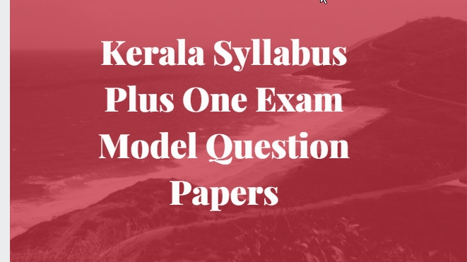 Plus One Annual Exam Model Papers 2019- Kerala Syllabus