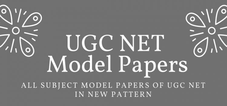 New pattern model papers for UGC NET