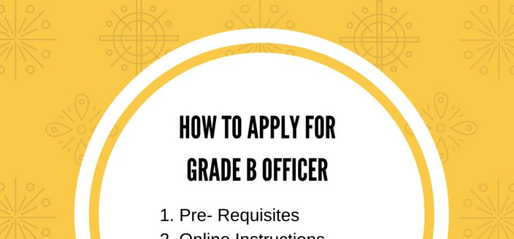 How to apply for Grade B officer