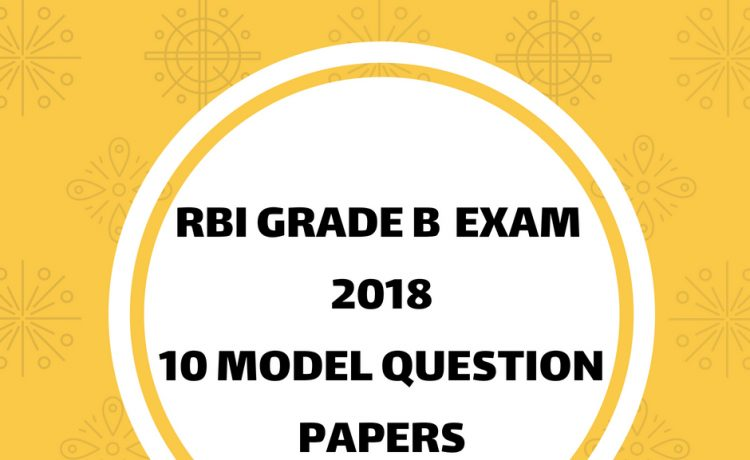 RBI Grade B 2018- Model question papers