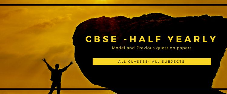 Model question paper for CBSE Half yearly exam