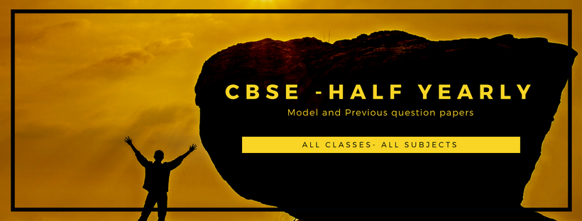 CBSE Half Yearly Exam Model Question papers
