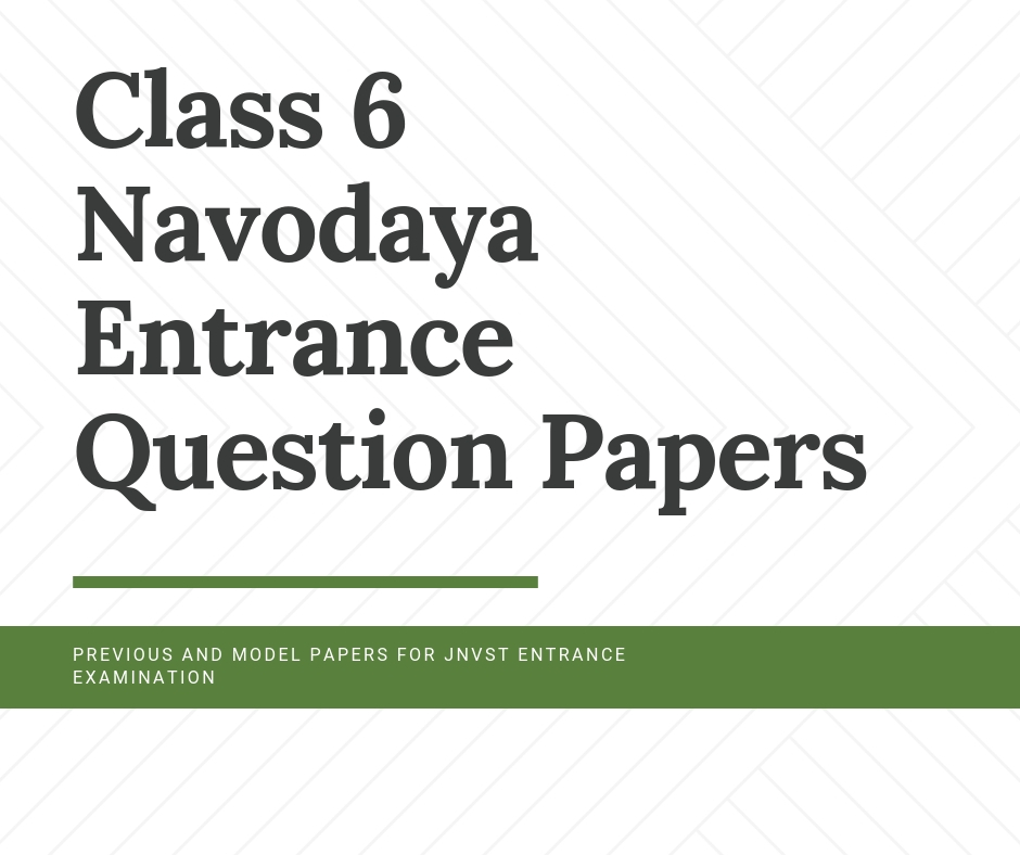 Navodaya Class VI Entrance Exam Question Papers