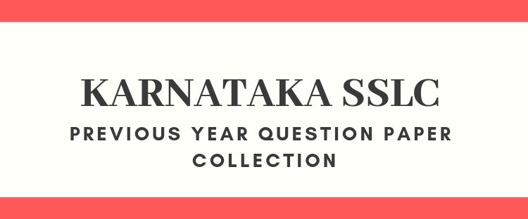 last year question papers of karnataka 10th final exam
