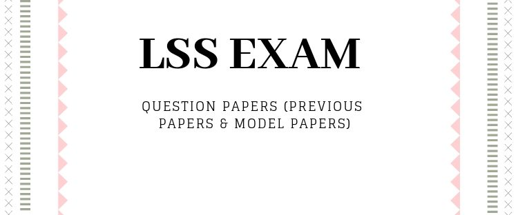 LSS exam model and previous question papers