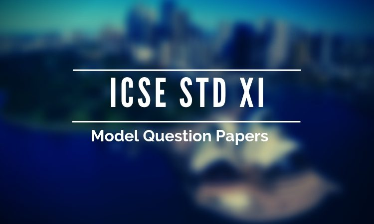 ICSE 11th model papers