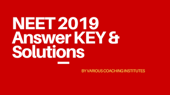 NEET 2019 Answer key solutions