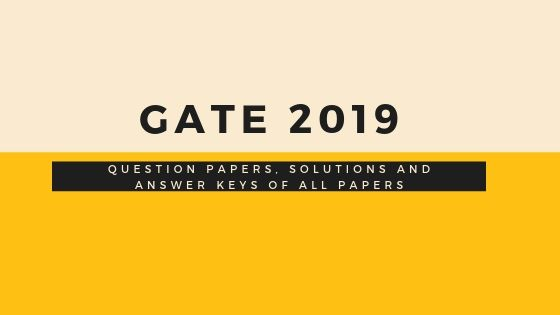 GATE 2019 solved papers answer keys