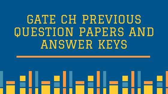 GATE CH Previous papers and keys