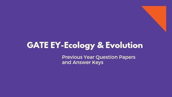 GATE Ecology & Evolution Previous Question papers and keys