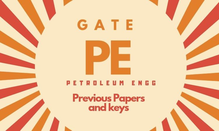 GATE PE Petroleum Engg Previous Papers