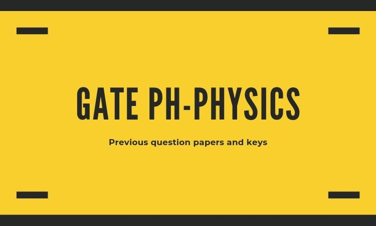 GATE Physics Question papers and keys