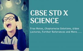 CBSE Class 10 Science Free notes, materials, solutions and video lectures