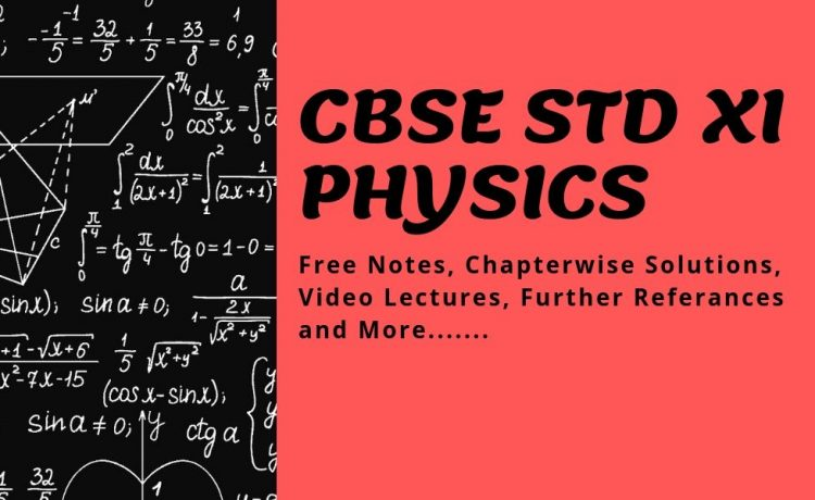 Free materials, notes and video lectures for Physics theory CBSE Plus One