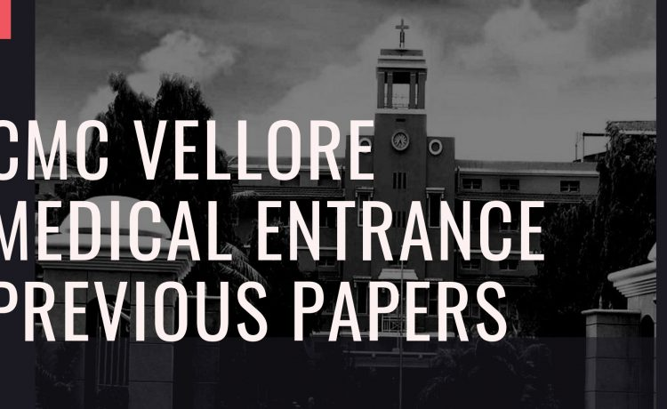CMC Vellore MBBS Entrance previous papers and keys