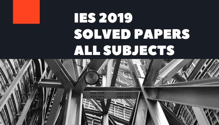 ESE 2019 Previous Year Question papers and solutions